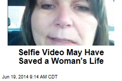 Selfie Video May Have Saved a Woman's Life