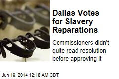 Dallas Court Votes for Slavery Reparations