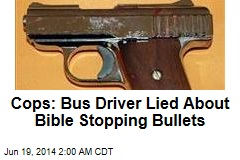 Cops: Bus Driver Lied About Bible Stopping Bullets