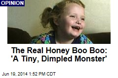 The Real Honey Boo Boo: 'A Tiny, Dimpled Monster'