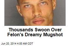 Thousands Swoon Over Felon's Mugshot