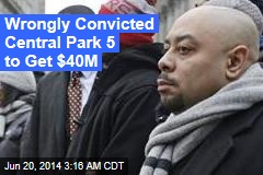 Wrongly Convicted Central Park 5 to Get $40M