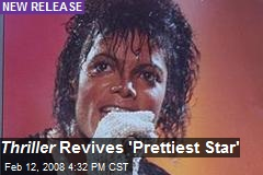Thriller Revives 'Prettiest Star'