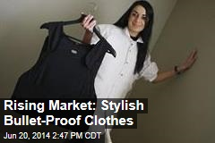 Rising Market: Stylish Bullet-Proof Clothes
