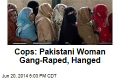 Cops: Pakistani Woman Gang-Raped, Hanged