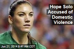 Hope Solo Accused of Domestic Violence