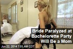 Bride Paralyzed at Bachelorette Party Will Be a Mom