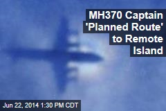 MH370 Captain 'Planned Route' to Remote Island