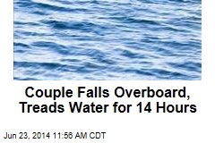 Couple Falls Overboard, Treads Water for 14 Hours
