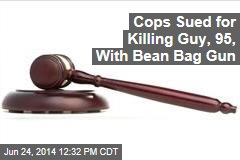 Cops Sued for Killing Guy, 95, With Bean Bag Gun