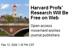 Harvard Profs' Research Will Be Free on Web