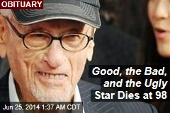 Good, the Bad, and the Ugly Star Dies at 98