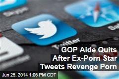 GOP Aide Quits After Ex-Porn Star Tweets Revenge Porn