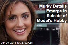 Murky Details Emerge in Suicide of Model's Hubby