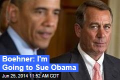 Boehner: I'm Going to Sue Obama