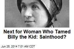 Nun Who Tamed Billy the Kid Vies for Sainthood