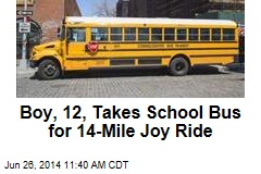 Boy, 12, Takes School Bus for 14-Mile Joy Ride