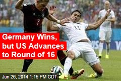 Germany Wins, but US Advances to Round of 16