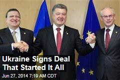 Ukraine Signs Deal That Started It All