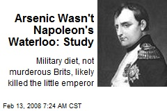 Arsenic Wasn't Napoleon's Waterloo: Study