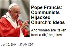 Pope: Communists Hijacked Church's Ideas
