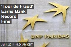 'Tour de Fraud' Earns Bank Record Fine