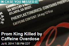 Prom King Killed by Caffeine Overdose