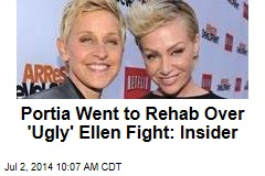 Portia Went to Rehab Over 'Ugly' Ellen Fight: Insider