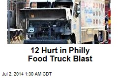 12 Hurt in Philly Food Truck Blast