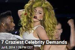 7 Craziest Celebrity Demands