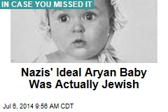 Oops: The Nazis' Ideal Aryan Baby was actually Jewish.