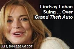 Lindsay Lohan Suing ... Over Grand Theft Auto