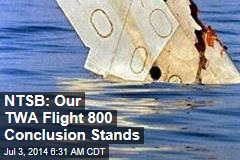 NTSB Denies Bid to Re-Open TWA Flight 800 Investigation