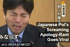 Japanese Pol's Screaming Apology-Rant Goes Viral