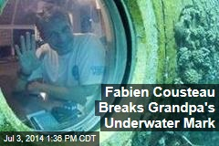 Fabien Cousteau Breaks Grandpa's Underwater Mark