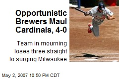 Opportunistic Brewers Maul Cardinals, 4-0