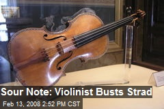 Sour Note: Violinist Busts Strad