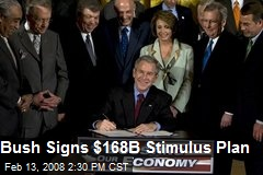 Bush Signs $168B Stimulus Plan