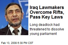 Iraq Lawmakers Overcome Rifts, Pass Key Laws