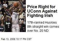 Price Right for UConn Against Fighting Irish