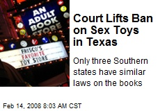 Court Lifts Ban on Sex Toys in Texas