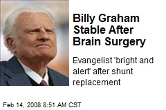 Billy Graham Stable After Brain Surgery