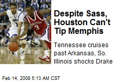Despite Sass, Houston Can't Tip Memphis