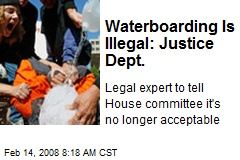 Waterboarding Is Illegal: Justice Dept.