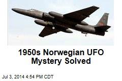 1950s Norwegian UFO Mystery Solved