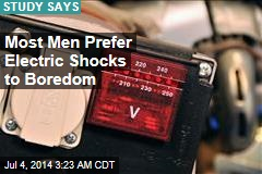 Most Men Prefer Electric Shocks to Boredom