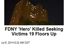 FDNY Mourns 'Hero' Killed Seeking Victims 19 Floors Up