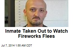 Inmate Taken Out to Watch Fireworks Flees