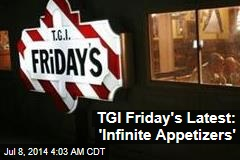 TGI Friday's Tries Out 'Infinite Appetizers'
