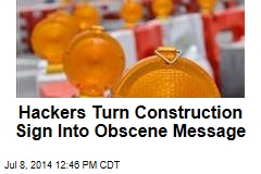 Hackers Turn Construction Sign Into Obscene Message